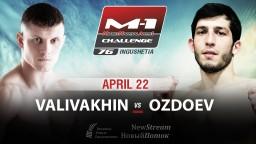 M-1 Challenge 76. Алексей Валивахин против Ингисхана Оздоева