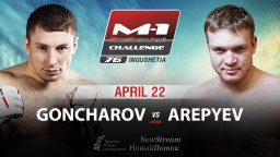 M-1 Challenge 76. Евгений Гончаров против Даниила Арепьева