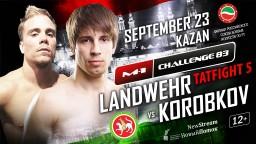 M-1 Challenge 83. Нейт Ландвер против Михаила Коробкова