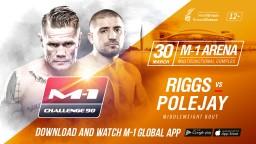 M-1 Challenge 90. Джо Риггс – Борис Полежай