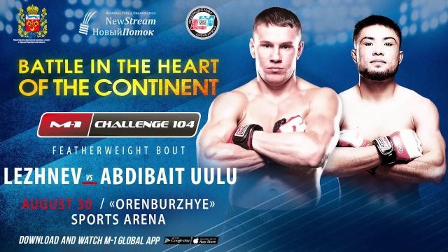 Busurmankul Abdibait Uulu vs Andrey Lezhnev on M-1 Challenge 104, August 30, Orenburg