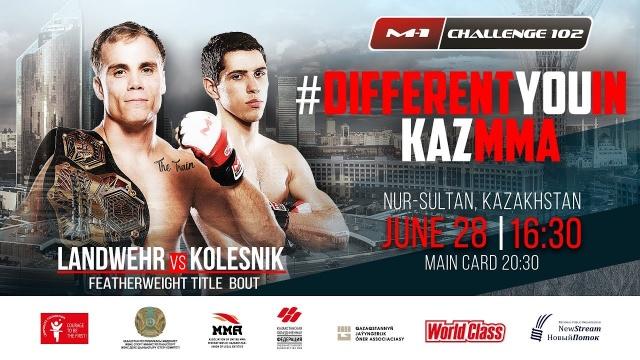 Nate Landwehr (12-2) and Viktor Kolesnik (15-3-1) on M-1 Challenge 102, Nur-Sultan, Kazakhstan