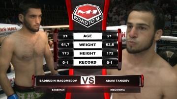 Badrudin Magomedov vs Adam Tangiev, Road to M-1