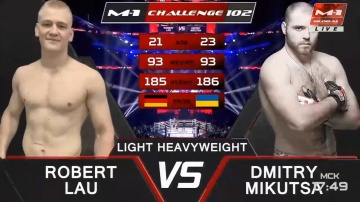 Robert Lau vs Dmitry Mikutsa, M-1 Challenge 102