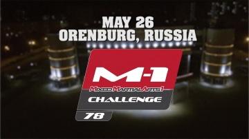 M-1 Challenge 78 promo: Divnich vs Ismagulov, May 26, Orenburg, Russia