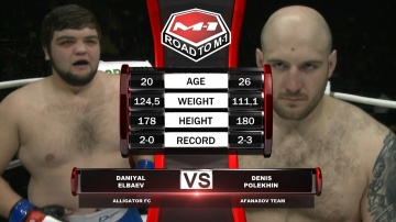Daniyal Elbaev vs Denis Polekhin, Road to M-1