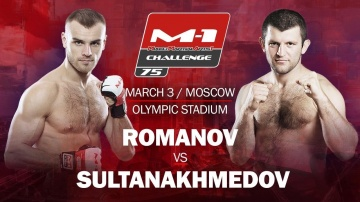 Magomed Sultanakhmedov vs Sergey Romanov on M-1 Challenge 75