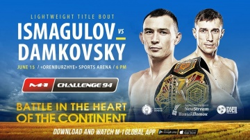 M-1 Challenge 94: Ismagulov vs Damkovsky promo, June 15, Orenburg, Russia